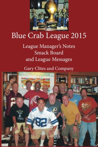 9781523261284: Blue Crab League 2015: League Manager's Notes, Smack Board and League Messages