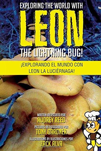 Exploring the World with Leon the Lightning Bug!: Explorando el mundo con Leon la Luciernaga!: ...