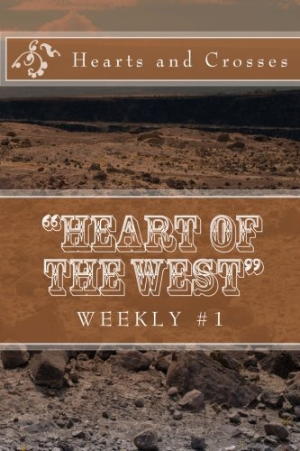 9781523262069: Hearts and Crosses (Heart of the West Weekly Series)