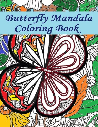 9781523262458: Butterfly Mandala Coloring Book: Butterfly Mandala Coloring Book fun for all Ages - Adults and Kids can Relax while coloring a combination of ... Mandalas on full size large Coloring Pages