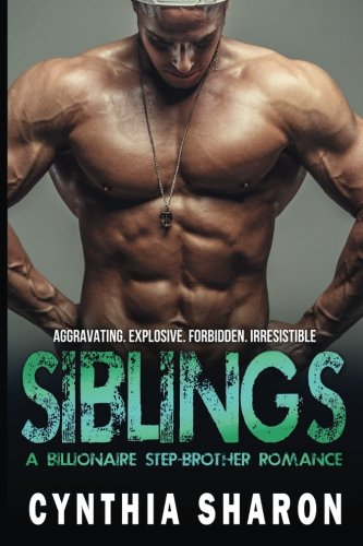 9781523262786: Siblings: A Billionaire Stepbrother With Benefits Romance (My Stepbrother's Keeper) (Volume 9)