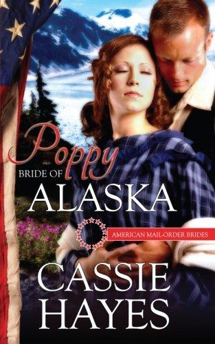 9781523262915: Poppy: Bride of Alaska (American Mail-Order Brides) (Volume 49)