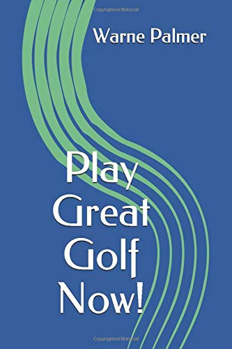 9781523263080: Play Great Golf Now!