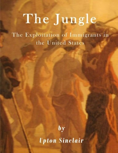 9781523263684: The Jungle: The Exploitation of Immigrants in the United States