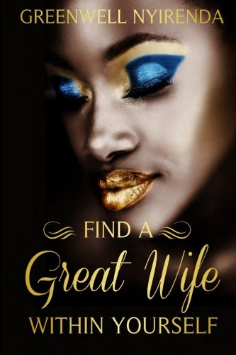 9781523263752: Find A Great Wife Within Yourself