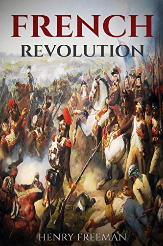 9781523263912: French Revolution: A History From Beginning to End (One Hour History) (Volume 1)