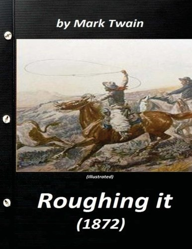 9781523264308: Roughing It by Mark Twain (1872) (World's Classics)