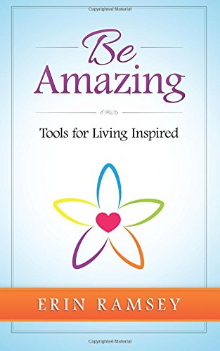 9781523269136: Be Amazing: Tools for Living Inspired