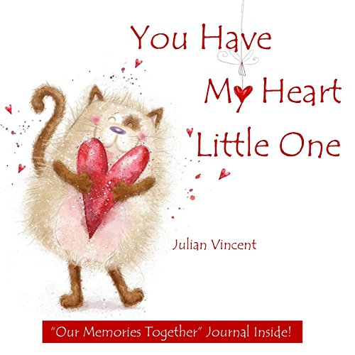 You Have My Heart Little One: Our: Vincent, Julian