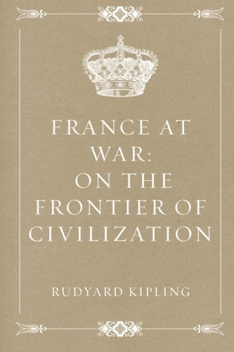 9781523272389: France at War: On the Frontier of Civilization