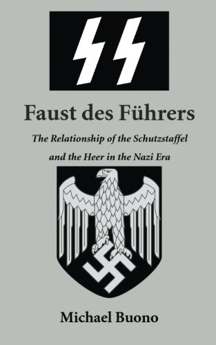 9781523272549: Faust des Führers: The Relationship of the Schutzstaffel and the Heer in the Nazi Era