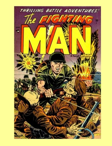 9781523273072: The Fighting Man #1: Exciting Armed Forces Stories - All Stories - No Ads