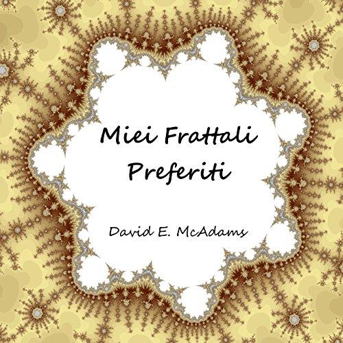 9781523273119: Miei Frattali Preferiti (Libri Di Matematica Per Bambini) (Italian Edition)