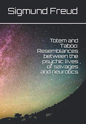 9781523273478: Totem and Taboo: Resemblances between the psychic lives of savages and neurotics