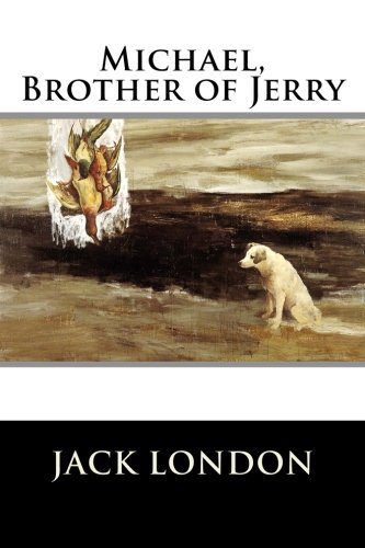 Michael, Brother of Jerry: Jack London