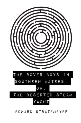 9781523275175: The Rover Boys in Southern Waters; or, The Deserted Steam Yacht