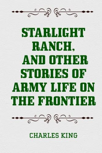9781523275557: Starlight Ranch, and Other Stories of Army Life on the Frontier