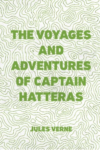 9781523276554: The Voyages and Adventures of Captain Hatteras