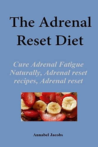 9781523280520: The Adrenal Reset Diet: Cure Adrenal Fatigue Naturally, Adrenal reset recipes, Adrenal reset program