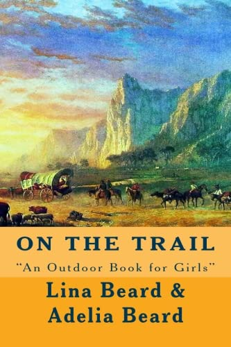 """On the Trail: """"An Outdoor Book for: Lina Beard"""