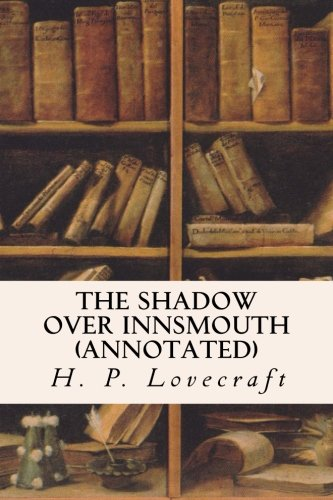 9781523281220: The Shadow Over Innsmouth (annotated)