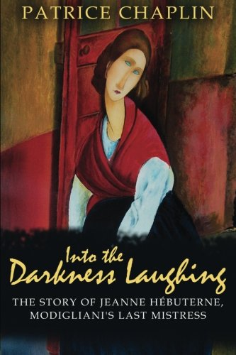 Into the Darkness Laughing: The Story of: Chaplin, Patrice