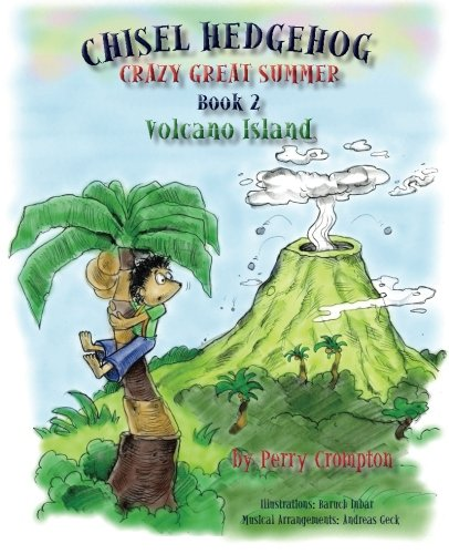 9781523282463: Chisel Hedgehog Book 2 Volcano Island (Crazy Great Summer) (Volume 2)