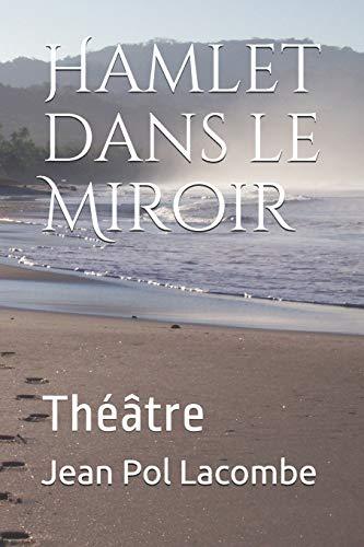 9781523283156: Hamlet dans le Miroir: Théâtre (French Edition)