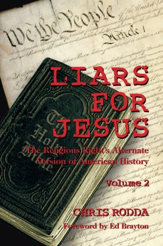 9781523284139: Liars For Jesus: The Religious Right's Alternate Version of American History, Vol. 2 (Volume 2)