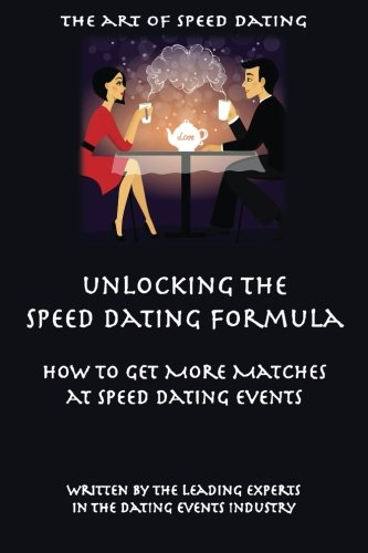 9781523285198: The Art Of Speed Dating: Speed Dating Advice From Pre-Dating Speed Dating, The Largest Speed Dating Company In The US