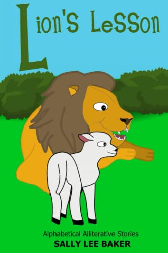 Lion's Lesson: A Fun Read Aloud Illustrated: Baker, Sally Lee
