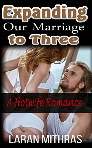 9781523285389: Expanding Our Marriage to Three