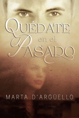 9781523285457: Quédate en el pasado (Spanish Edition)
