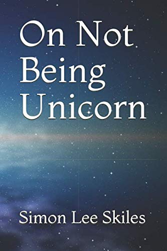 9781523286300: On Not Being Unicorn