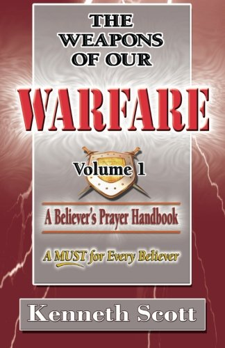 9781523286607: The Weapons of Our Warfare: Volume 1