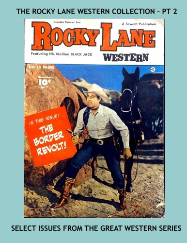 9781523287819: The Rocky Lane Western Collection - Pt 2: Great Western Action Starring Allan
