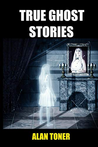True Ghost Stories (Paperback)