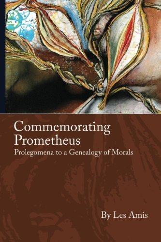 Commemorating Prometheus: Prolegomena to a Genealogy of: Les Amis