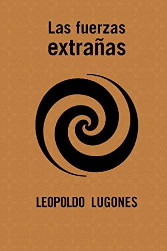 9781523293032: Las fuerzas extrañas (Spanish Edition)