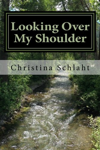 Looking Over My Shoulder: Schlaht, Christina