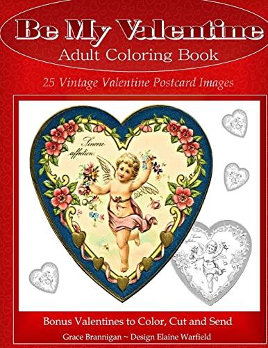 9781523295067: Be My Valentine Adult Coloring Book: 25 Vintage Valentine Postcards: Bonus Valentines to Color, Cut and Send (Adult Coloring Books) (Volume 9)