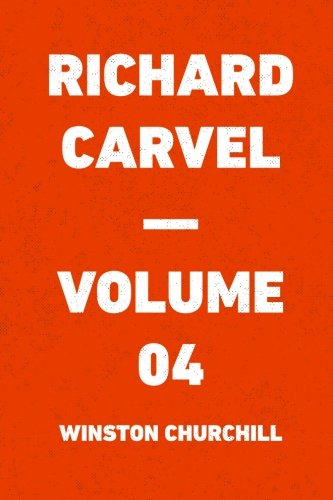9781523296071: Richard Carvel — Volume 04