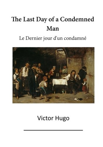 9781523296408: The Last Day of a Condemned Man: Le Dernier Jour d'un Condamne