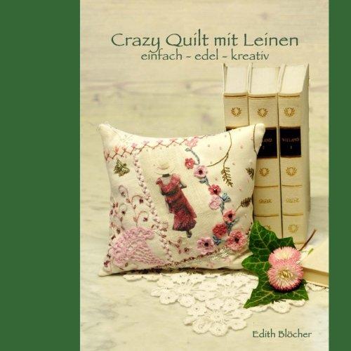 9781523297269: Crazy Quilt mit Leinen: einfach - edel - kreativ
