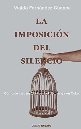 La Imposicion del Silencio: Como Se Clausuro: Cuenca, Waldo Fernandez