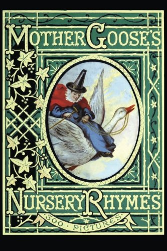 9781523298396: Mother Goose's Nursery Rhymes: A Collection of Alphabets, Rhymes, Tales, and Jingles