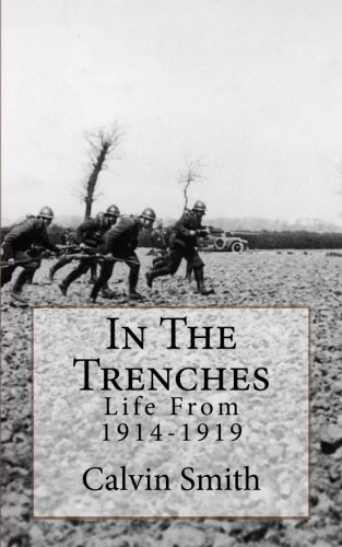 9781523298822: In The Trenches: Life From 1914-1919