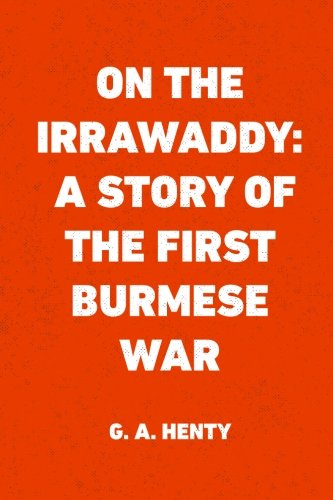 9781523300167: On the Irrawaddy: A Story of the First Burmese War