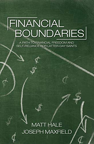 Financial Boundaries: A Path to Financial Freedom and Self-Reliance for Latter-day Saints: Joseph ...