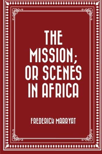 9781523300686: The Mission; or Scenes in Africa